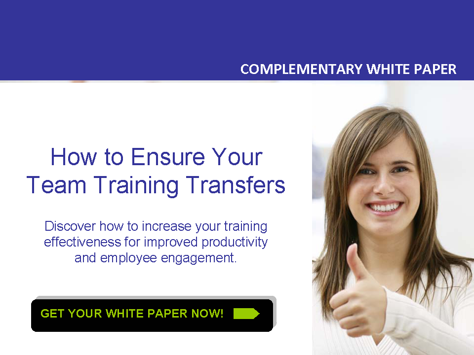 HOW TO ENSURE YOU TEAM TRAINING TRANSFERS