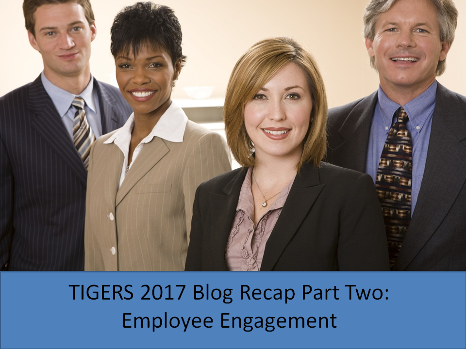 Employee Engagement: TIGERS® 2017 Blog Recap Part Two